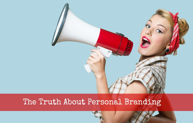 The Truth About Personal Branding