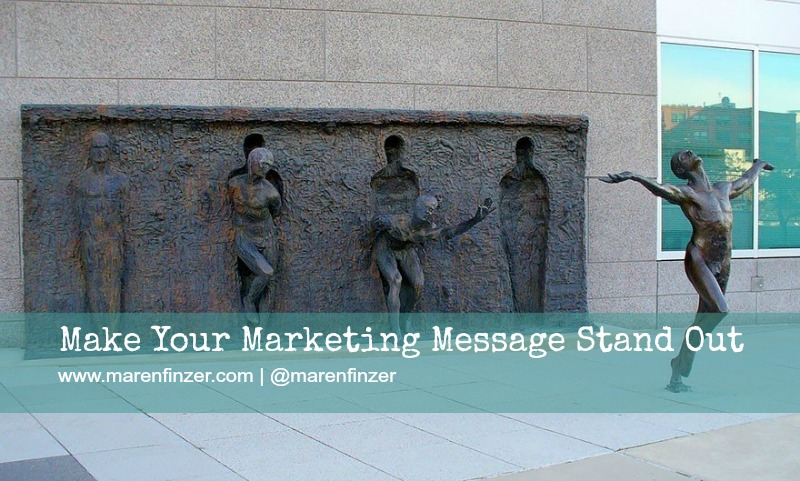 Make Your Marketing Message Stand Out