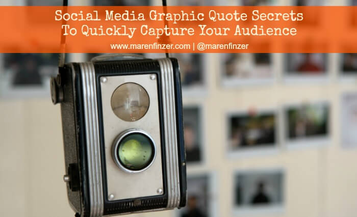 Social Media Graphic Quote Secrets To Quickly Capture Your Audience