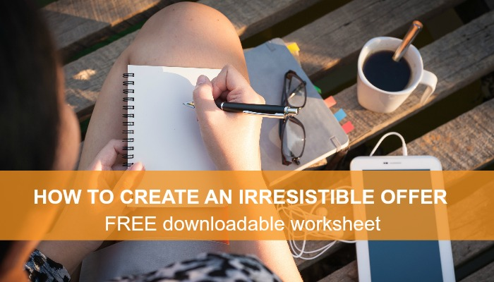 Create an Irresistible Offer to Build Your List